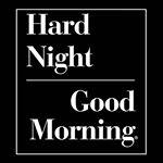 @hardnightgoodmorning's profile picture
