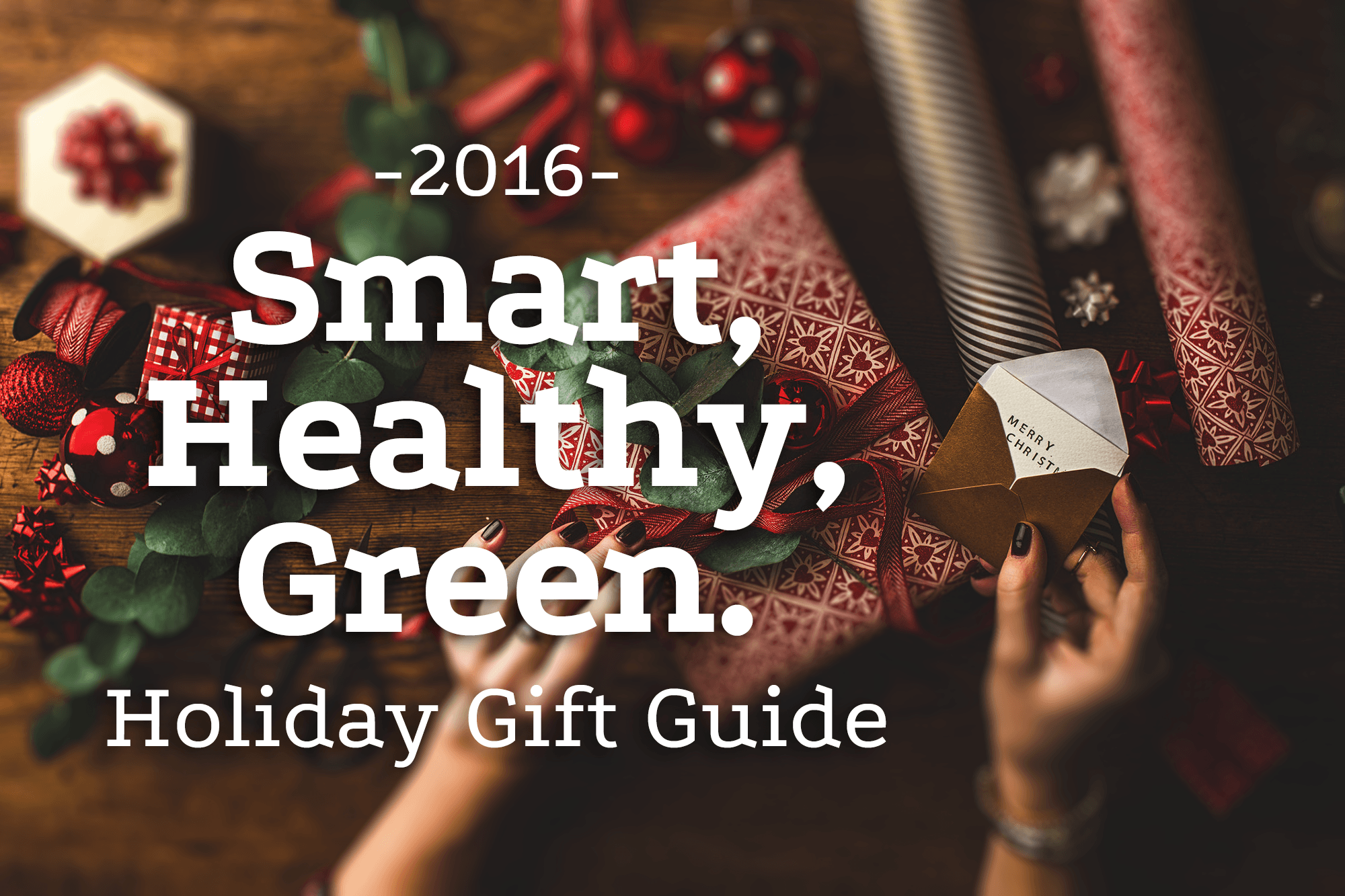 @sabinesnewhouse's cover photo for 'The 2016 Smart, Healthy, Green Holiday Gift Guide | Sabine's New House'