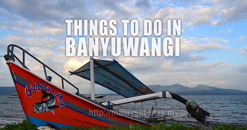 @malaysiaasia's cover photo for 'Things to do in Banyuwangi'
