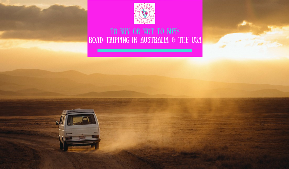 @clairesitchyfeet's cover photo for 'To buy or not to buy? Road Tripping in Australia and the USA'