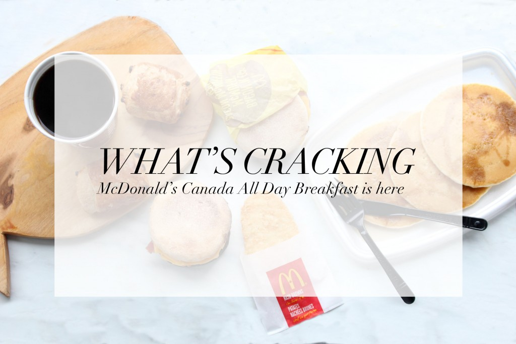@shayna_apopofcolour's cover photo for 'What's cracking: McDonald's Canada All Day Breakfast is here - A Pop of Colour'
