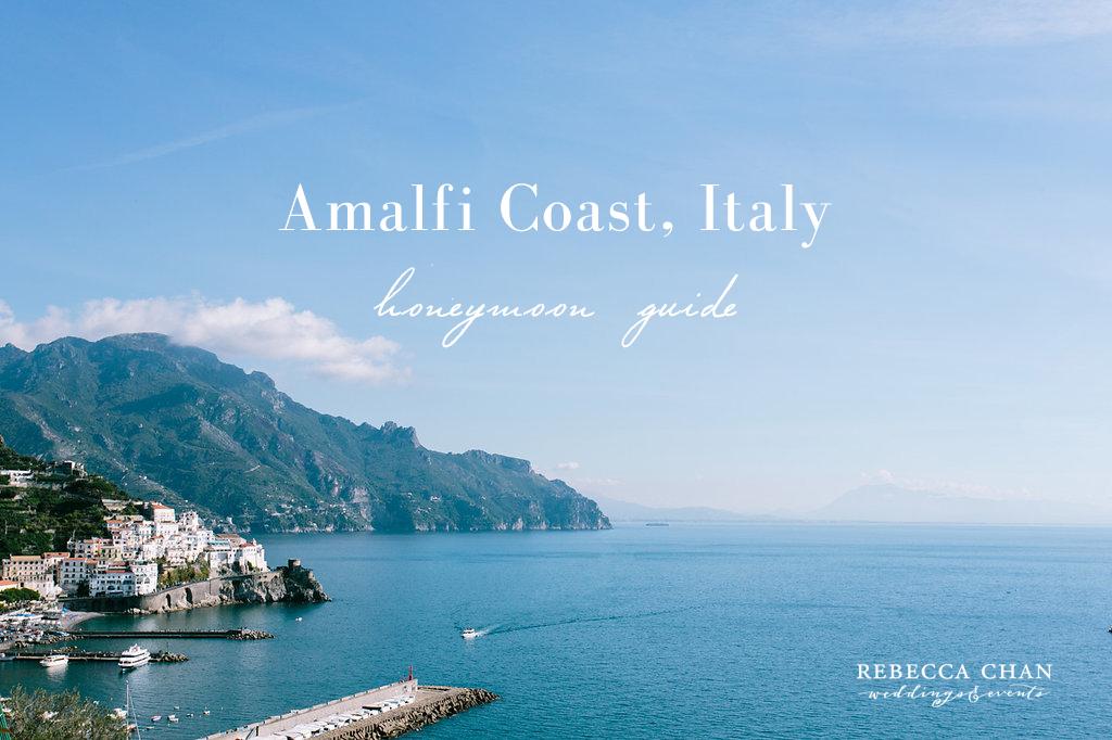 @rebeccachanweddings's cover photo for 'Amalfi Coast Honeymoon Ideas and Travel Guide'