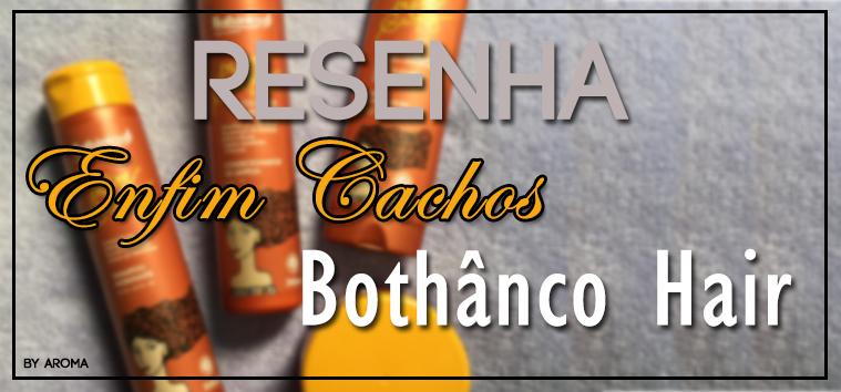 @blogaromadecachos's cover photo for 'Aroma de Cachos: Resenha - Linha Enfim Cachos Botânico hair'