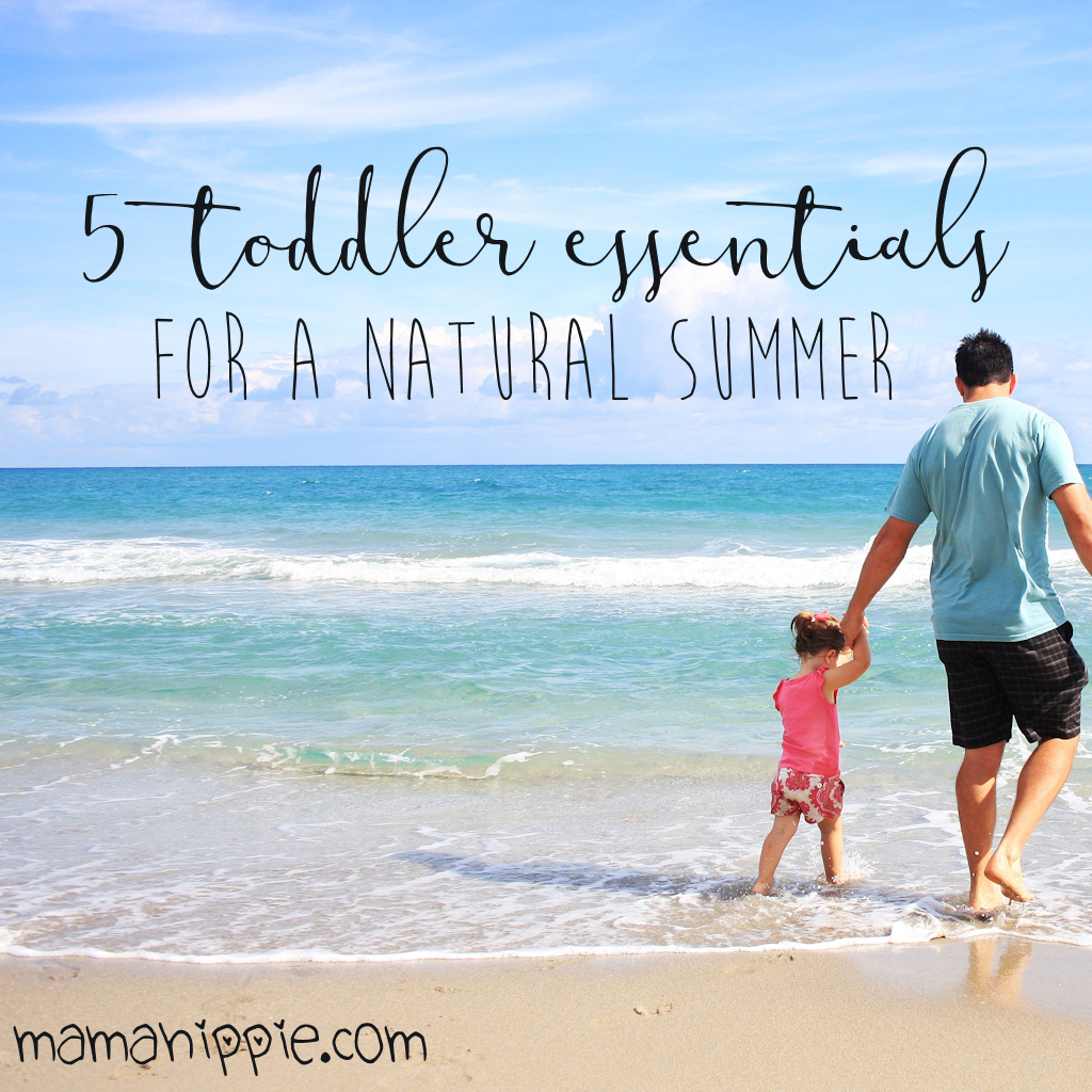 @mamababyhippie's cover photo for '5 Toddler Essentials for a Natural Summer - Mama Hippie'
