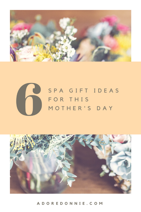 @adoredonnie's cover photo for 'Spa Gift Guide for this Mother's Day'
