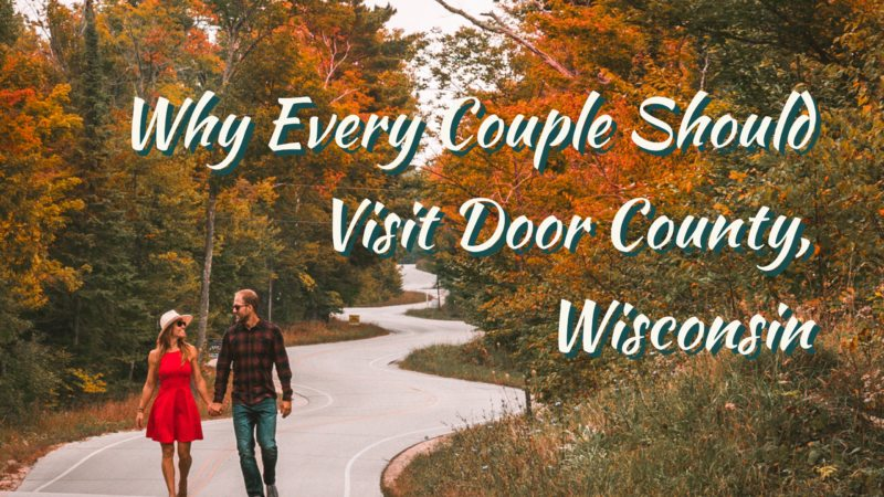 @roamaroo's cover photo for 'Why Every Couple Should Visit Door County Wisconsin'