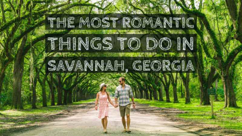 @roamaroo's cover photo for 'The Most Romantic Things to Do in Savannah Georgia'