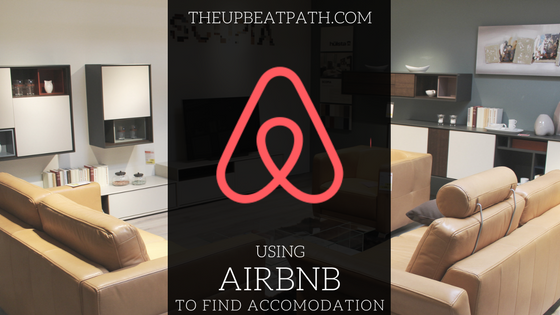 @theupbeatpath's cover photo for 'Using AirBnb: Booking your first listing or listing your own place!'