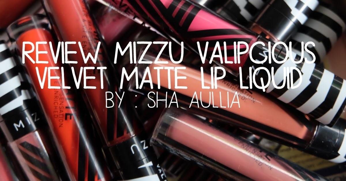 @aulliasha's cover photo for 'FULL SWATCHES : MIZZU VALIPCIOUS VELVET MATTE LIP LIQUID'