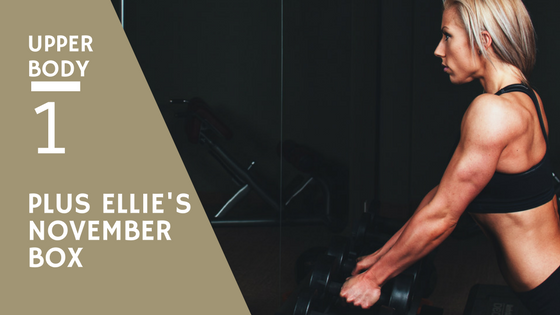 @ladieslattesandlifting's cover photo for 'Upper Body Workout-1 | Ellie's November Box|Ladies, Lattes, and Lifting'