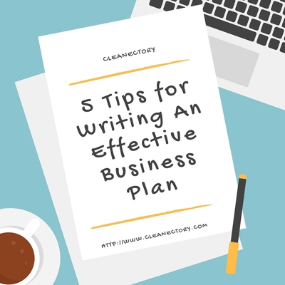 @cleanectory1's cover photo for '5 Tips For Writing An Effective Business Plan'