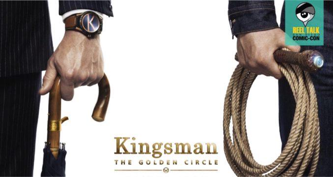 @reeltalkinc's cover photo for 'Reel SDCC: Kingsman: The Golden Circle - Reel Talk'