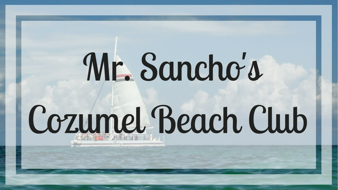 @everywhereandback's cover photo for 'Mr. Sancho's Cozumel Beach Club | Everywhere & Back'