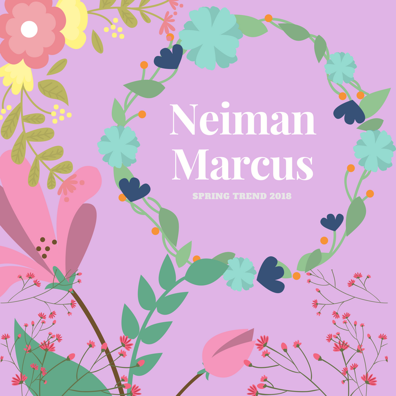 @awmyposh's cover photo for 'NEIMAN MARCUS SPRING TREND 2018 • AW my Posh!'