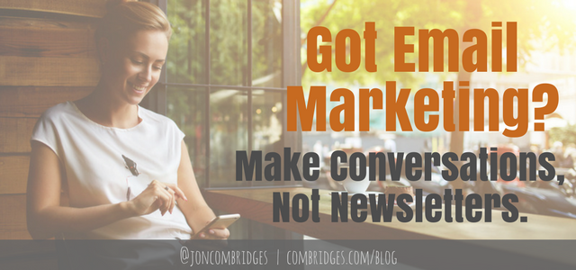 @jleland's cover photo for 'Email Marketing Beyond Newsletters - Conversations & Conversions - ComBridges'