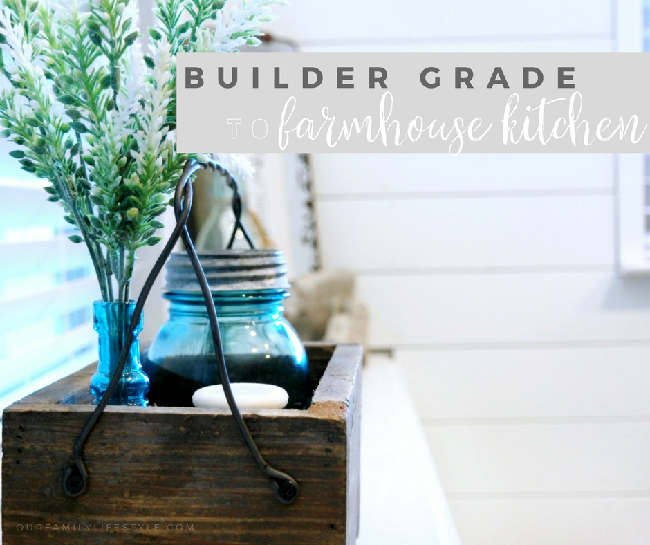 @our.familylifestyle's cover photo for 'Going from Builder Grade to Farmhouse Kitchen'