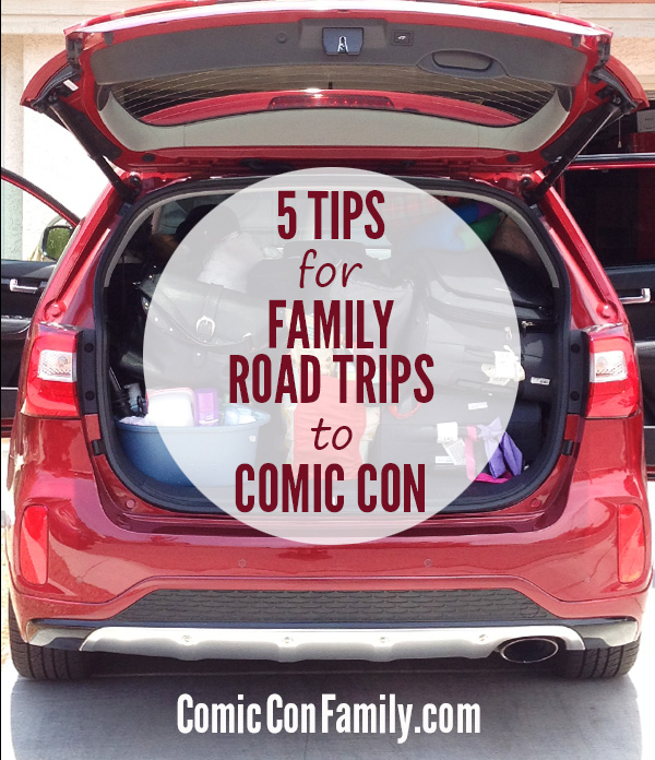 @comicconfamily's cover photo for '5 Tips for Family Road Trips to Comic Con - Comic Con Family'