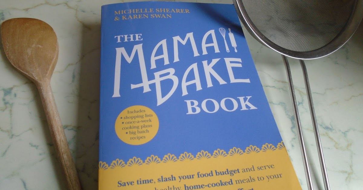 @attachmentmummy's cover photo for 'The MamaBake Book: The Easy, No Fuss Way to Put a Healthy, Nutritious Meal on the Table 7 Nights a Week'