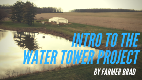 @farmerbradllc's cover photo for 'Intro to the Water Tower Project.'