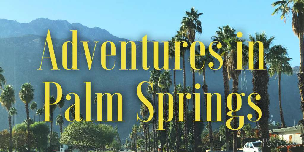 @wheregalswander's cover photo for 'Adventures in Palm Springs - Where Gals Wander'