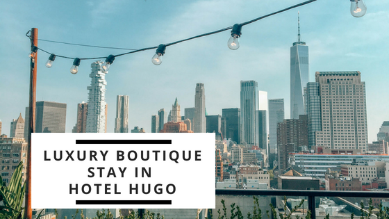 @perfelicious's cover photo for 'Hotel Hugo: Luxury boutique stay in SoHo, New York'