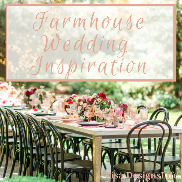 @lisadesignslife's cover photo for 'Farmhouse Wedding Inspiration - Lisa Designs Life'