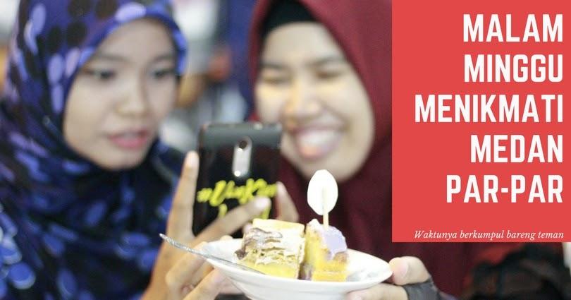 @fajar.siagian's cover photo for 'Malam Minggu Menikmati Medan Par-Par'