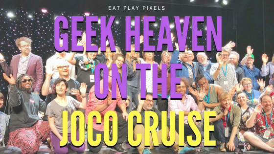 @alexshebar's cover photo for 'Geek Heaven On The High Seas: The JoCo Cruise! - Eat Play Pixels'