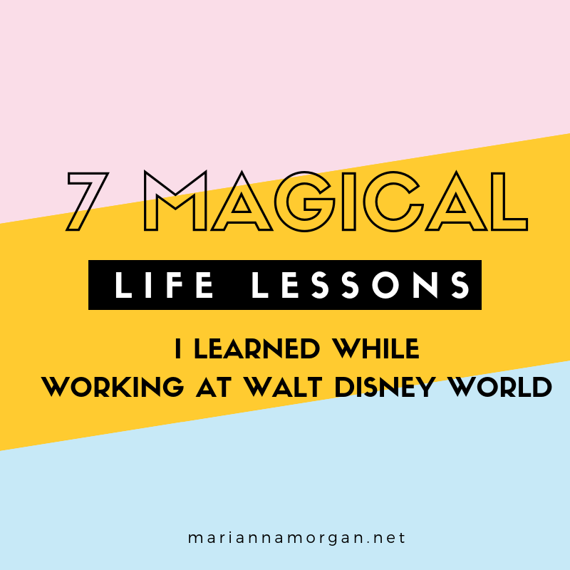 @mariannamorgan's cover photo for '7 Magical life lessons I learned while working at Walt Disney World'