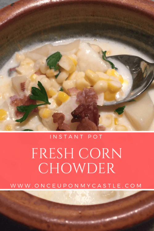 @daniellascastle's cover photo for 'Instant Pot Fresh Corn Chowder -'