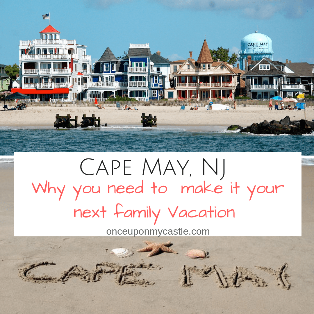 @daniellascastle's cover photo for 'Cape May NJ- Why you need to make it your next Family Vacation -'
