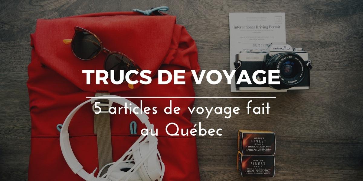 @la_cavaleuse's cover photo for '5 articles de voyage fait au Québec | Trucs de voyage | La Cavaleuse'