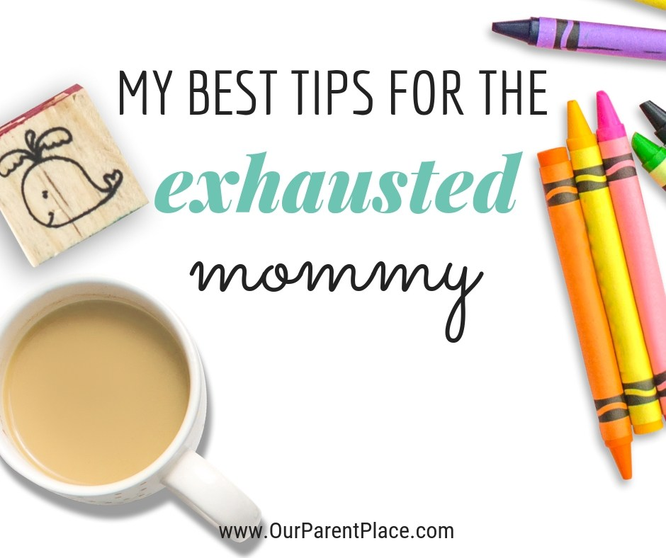 @ourparentplace's cover photo for 'My Best Tips for the Tired Mom - our parent place'