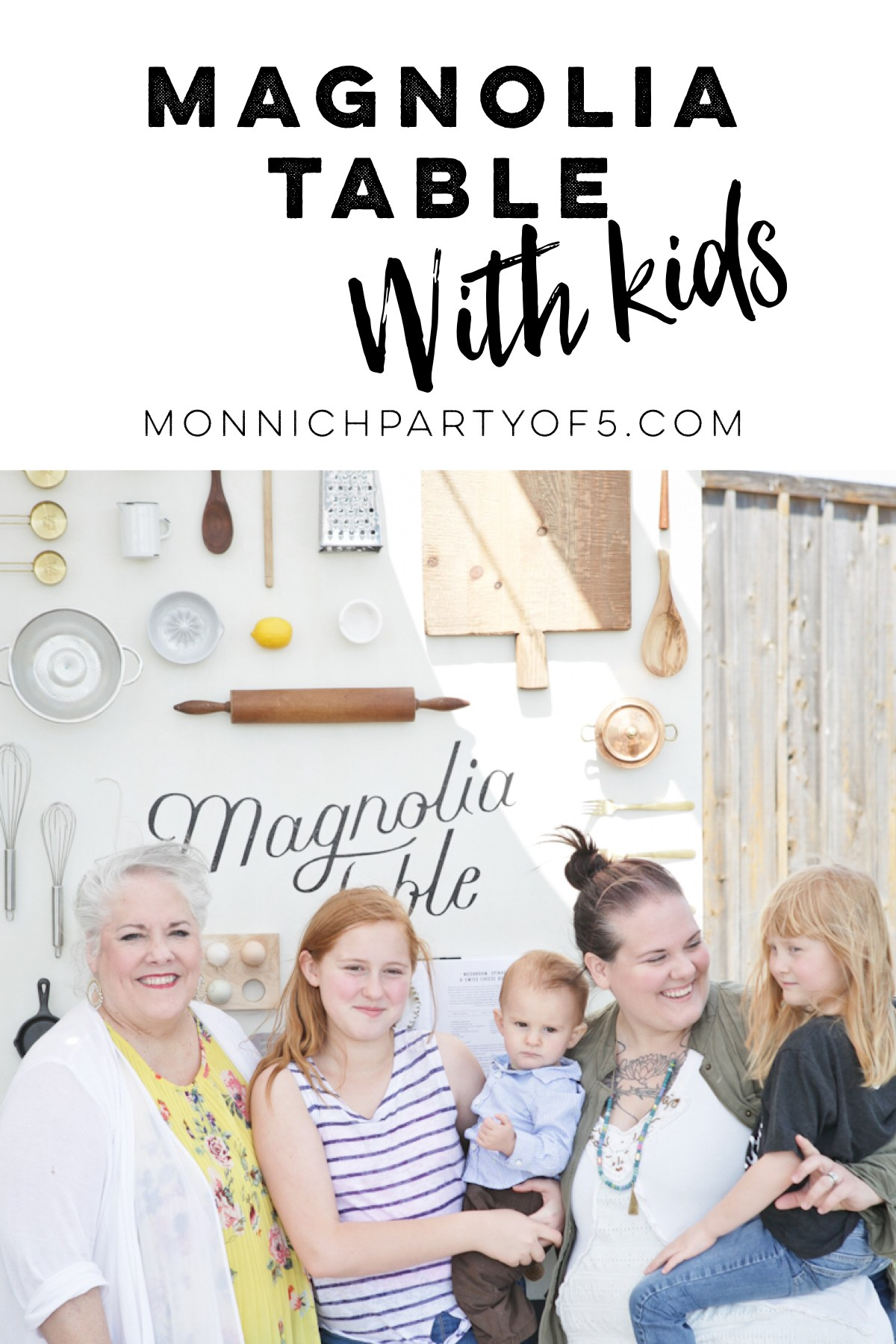 @monnichpartyof5's cover photo for 'Visit Magnolia Table with kids - Monnich Party of 5'