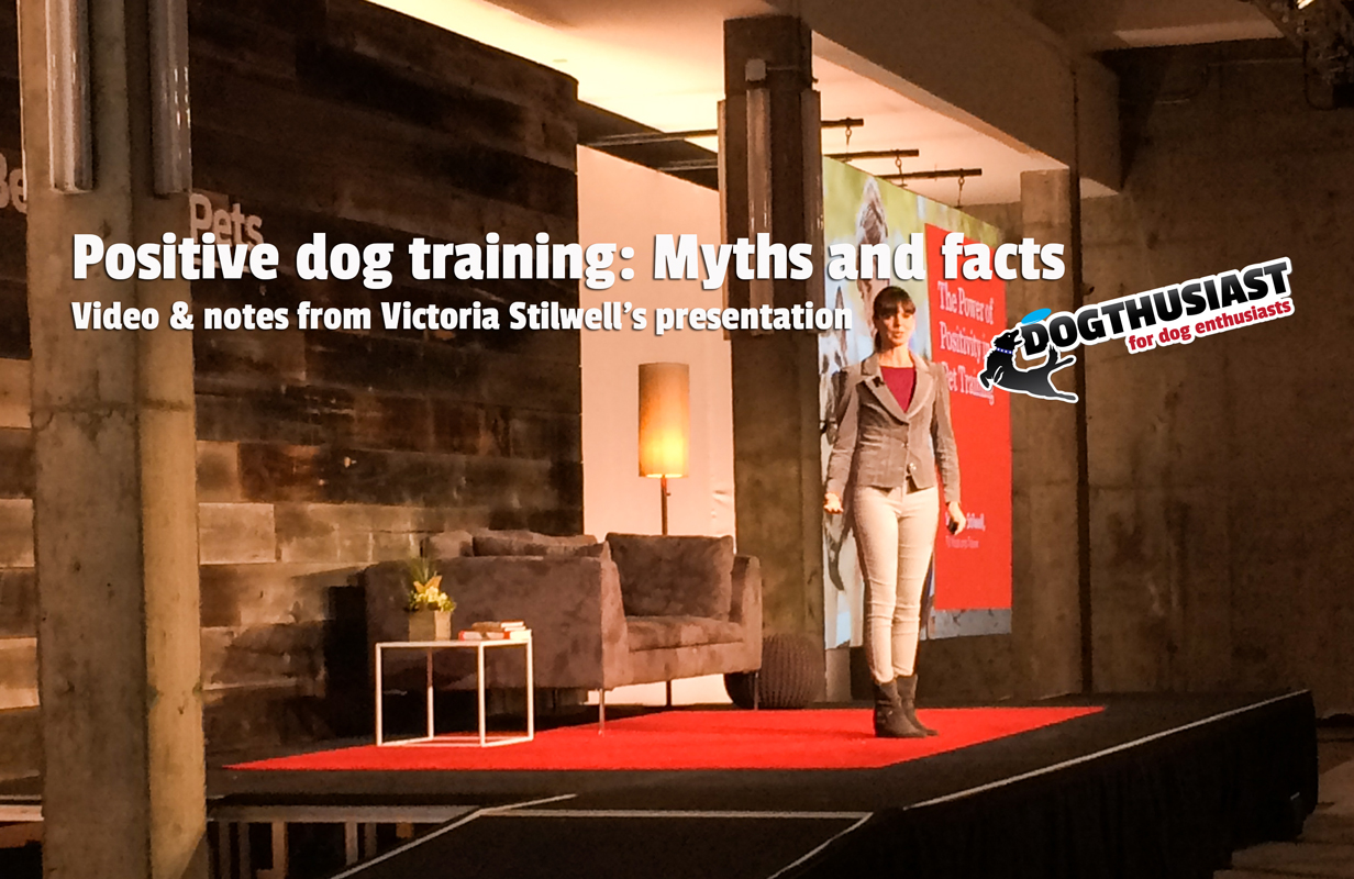 @plantbasedrecipe's cover photo for 'The Myths and Facts about Positive Dog Training: Victoria Stilwell's presentation at #BetterWithPets * DOGthusiast: for dog enthusiasts with active dogs'