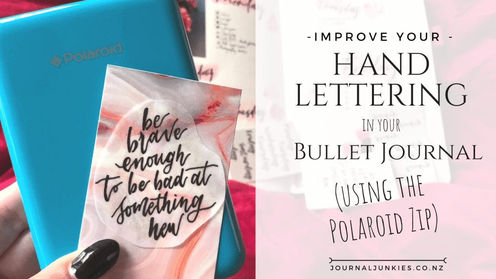@journal_junkies's cover photo for 'Improve your hand lettering in your Bullet Journal (using the Polaroid Zip)'