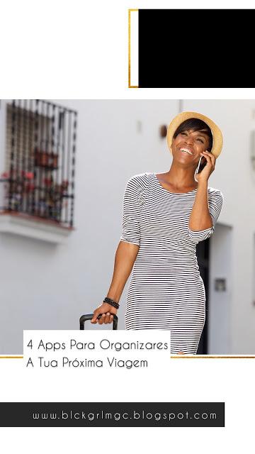 @flordeabril94's cover photo for 'BLK GRL MGC.™: 4 Apps Para Organizares A Tua Próxima Viagem'