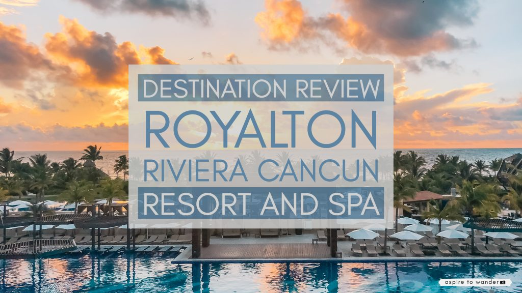 @aspiretowanderblog's cover photo for 'Destination Review: Family Vacation at Royalton Riviera Cancún Resort and Spa | Aspire to Wander'