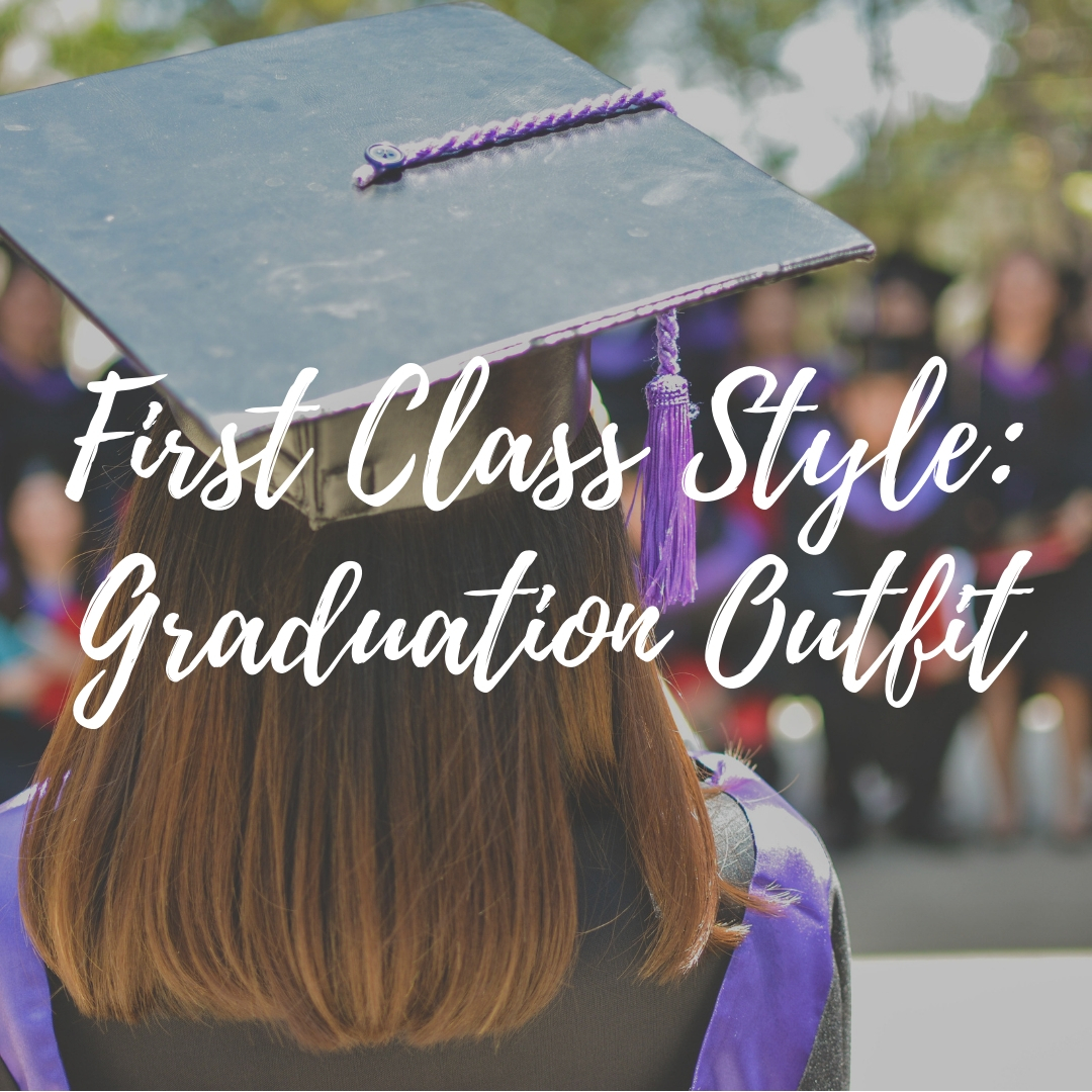 @laureninstyle's cover photo for 'First Class Style - Graduation Outfit – THE TEEN RUNWAY'