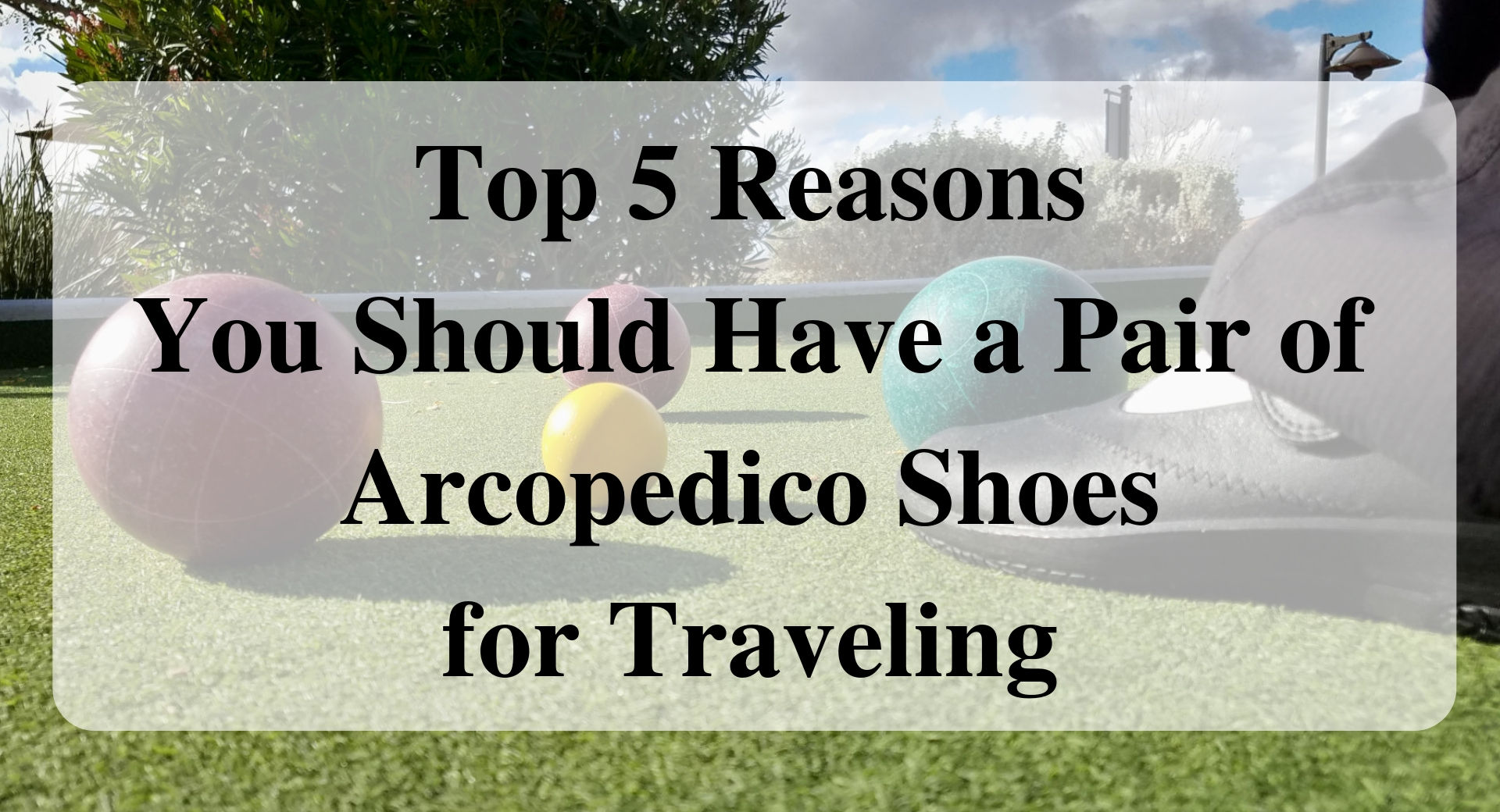 @forever_sabbatical's cover photo for 'Top 5 Reasons You Should Have a Pair of Arcopedico Shoes for Traveling - Forever Sabbatical'