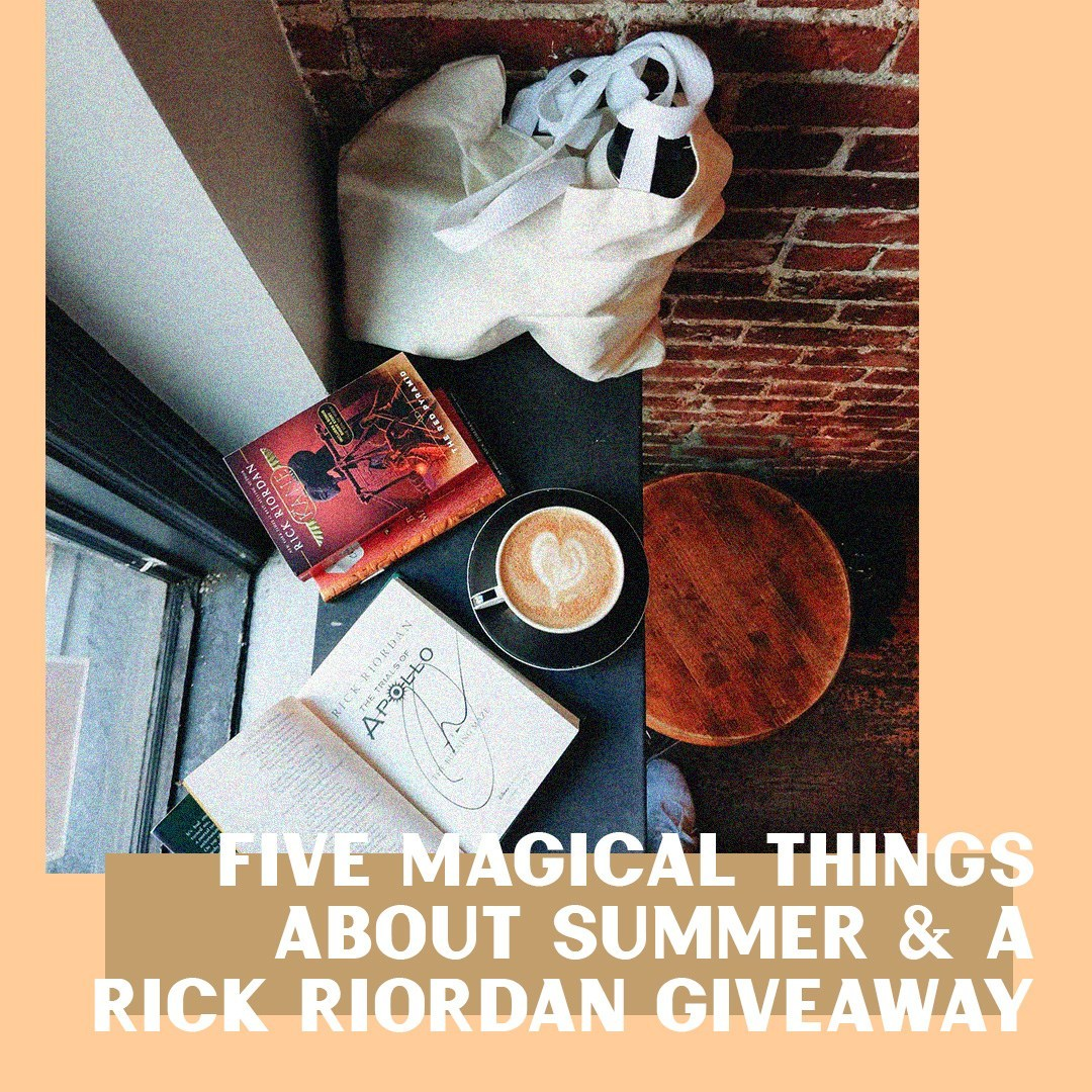 @twirlingpages's cover photo for 'Five Magical Things about Summer + a RICK RIORDAN GIVEAWAY — twirling pages'