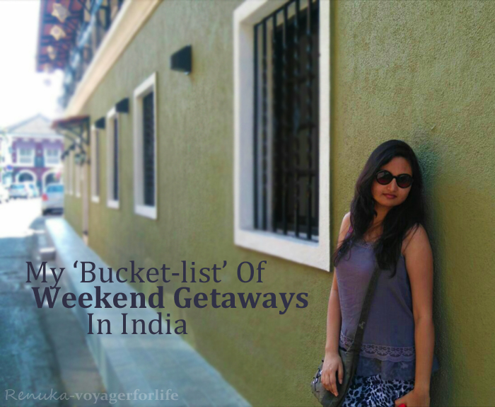 @voyager_for_life's cover photo for 'My Bucket-list 'Weekend' Getaways In India - Voyager For Life'