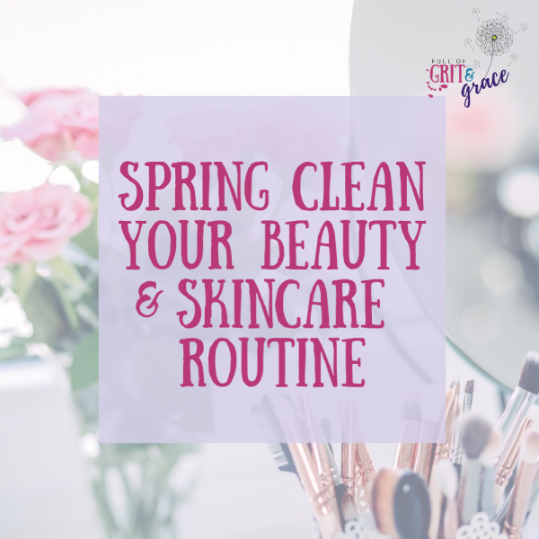 @thejennagreen's cover photo for 'Give Your Skincare Routine a Spring Cleaning! - Full of Grit and Grace'
