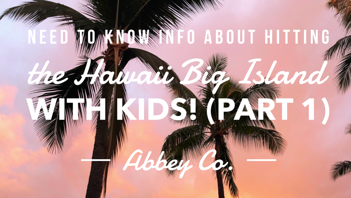 @abbeyco.seattle's cover photo for 'Doing the Hawaii Big Island the right way  with kids! Part 1 – Kailua-Kona & Pukao'