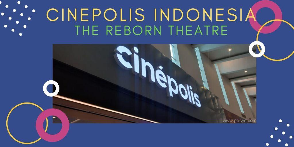 @puntow78's cover photo for 'Cinépolis Indonesia - The Reborn Theatre'