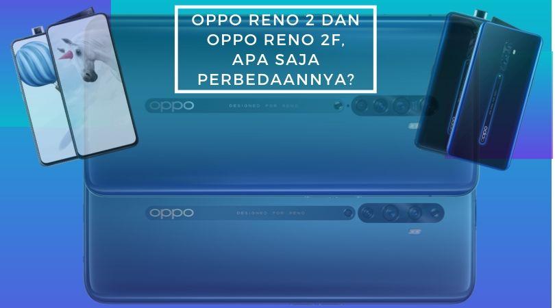 @puntow78's cover photo for 'OPPO RENO 2 dan OPPO RENO 2F, Apa Saja Perbedaannya?'