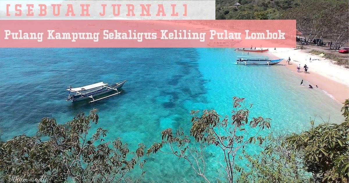 @ilhamsadli's cover photo for '[Sebuah Jurnal] Pulang Kampung Sekaligus Keliling Pulau Lombok'