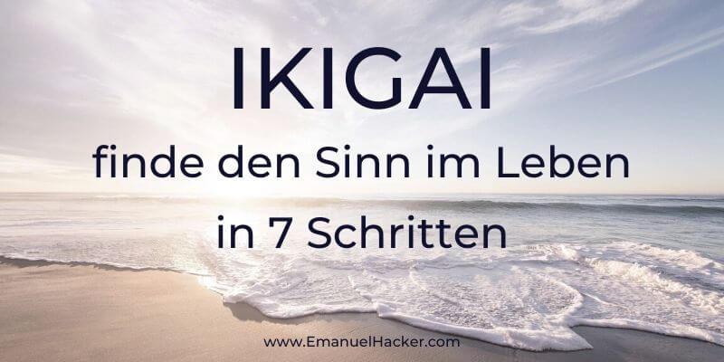 @emanuelhacker_com's cover photo for 'IKIGAI – Den Sinn des Lebens finden in 7 Schritten | EMANUEL HACKER'