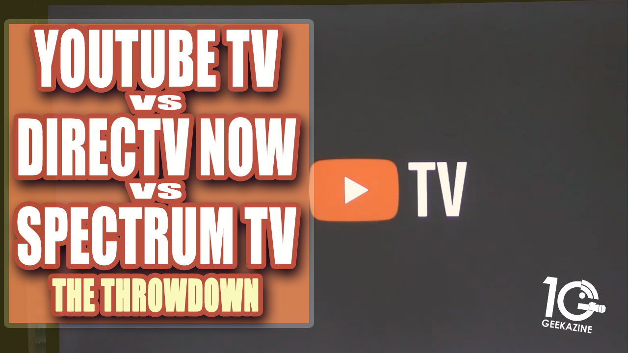 @geekazine's cover photo for 'Youtube TV vs. DirecTV NOW vs Spectrum Cable TV: The Throwdown'