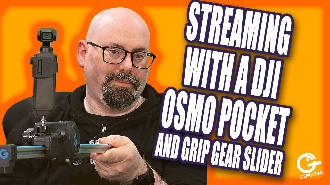 @geekazine's cover photo for 'Streaming with DJI Osmo Pocket, Cosmostreamer, and Grip Gear Slider'
